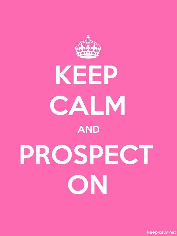 KEEP CALM AND PROSPECT ON - white/pink - Default (600x800)