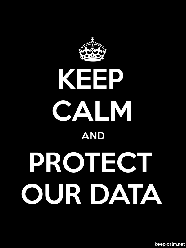 KEEP CALM AND PROTECT OUR DATA - white/black - Default (600x800)