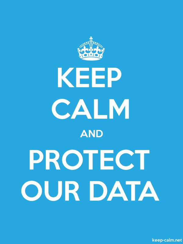 KEEP CALM AND PROTECT OUR DATA - white/blue - Default (600x800)