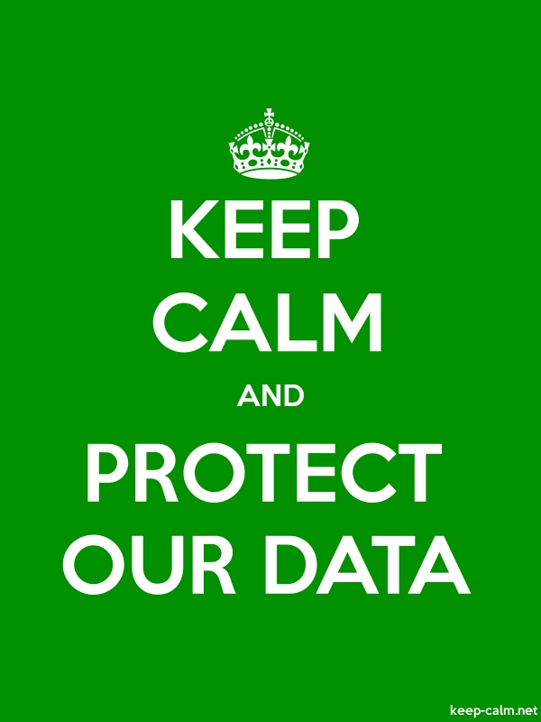 KEEP CALM AND PROTECT OUR DATA - white/green - Default (600x800)