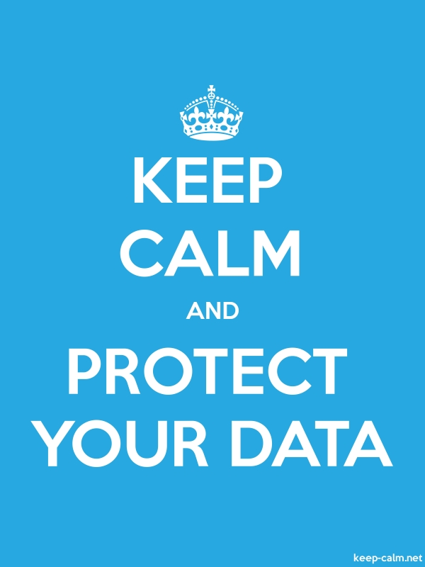 KEEP CALM AND PROTECT YOUR DATA - white/blue - Default (600x800)