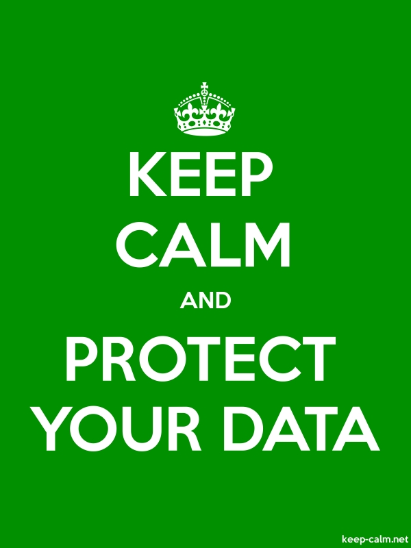 KEEP CALM AND PROTECT YOUR DATA - white/green - Default (600x800)