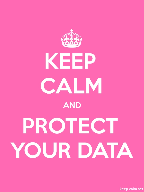 KEEP CALM AND PROTECT YOUR DATA - white/pink - Default (600x800)