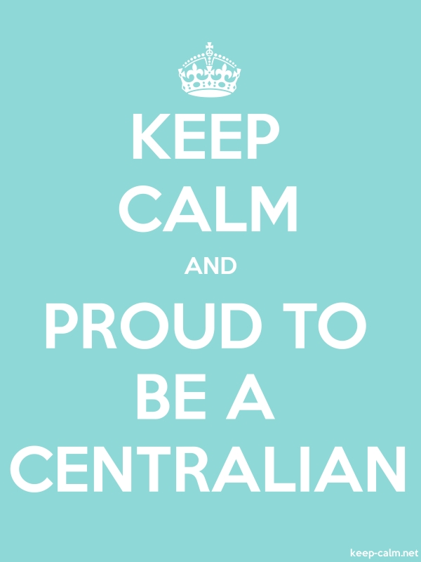 KEEP CALM AND PROUD TO BE A CENTRALIAN - white/lightblue - Default (600x800)