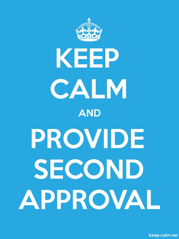 KEEP CALM AND PROVIDE SECOND APPROVAL - white/blue - Default (600x800)