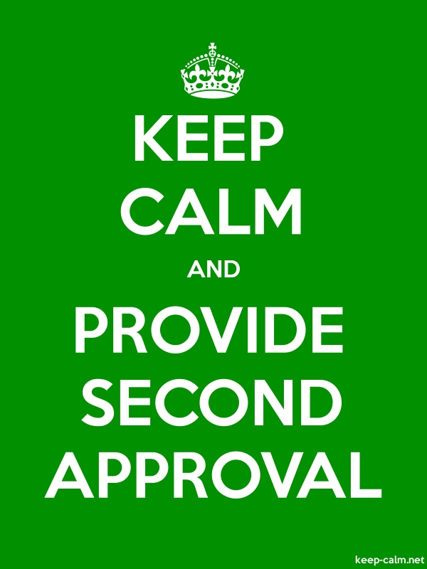 KEEP CALM AND PROVIDE SECOND APPROVAL - white/green - Default (600x800)