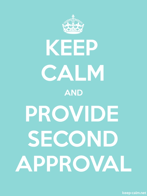 KEEP CALM AND PROVIDE SECOND APPROVAL - white/lightblue - Default (600x800)