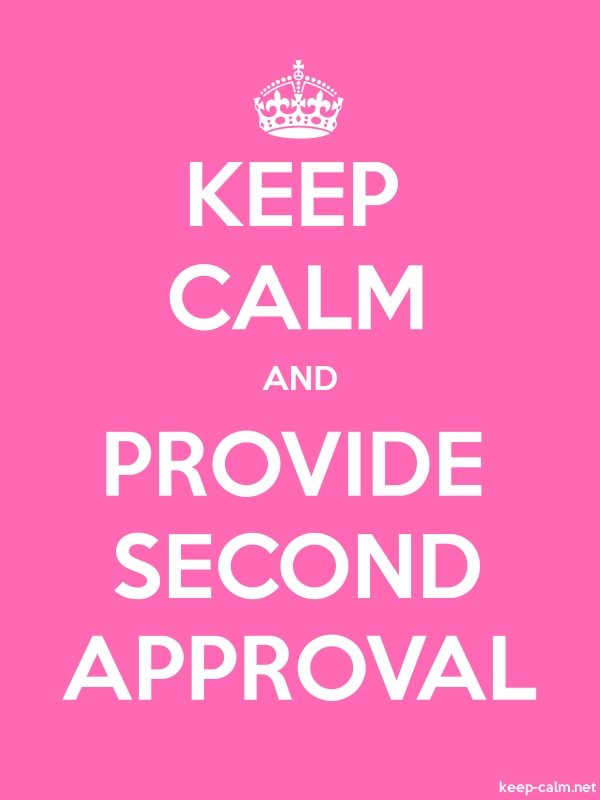 KEEP CALM AND PROVIDE SECOND APPROVAL - white/pink - Default (600x800)