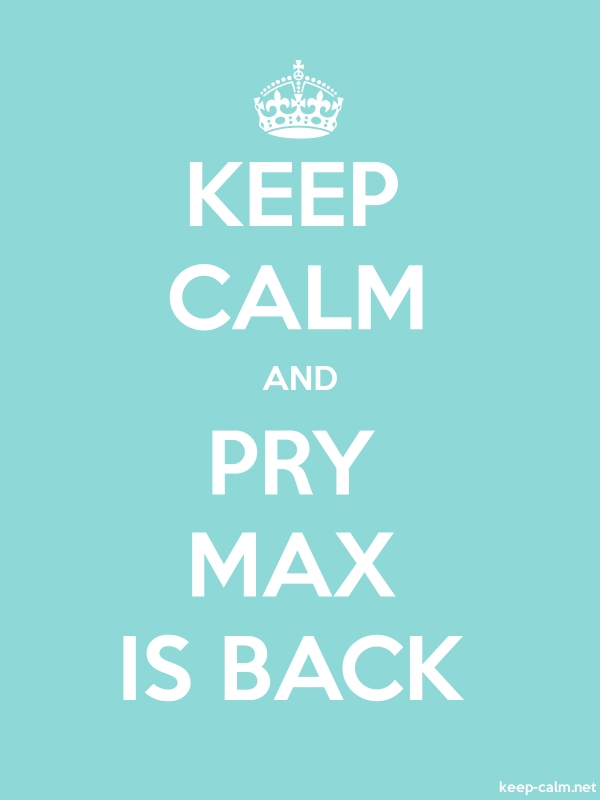 KEEP CALM AND PRY MAX IS BACK - white/lightblue - Default (600x800)