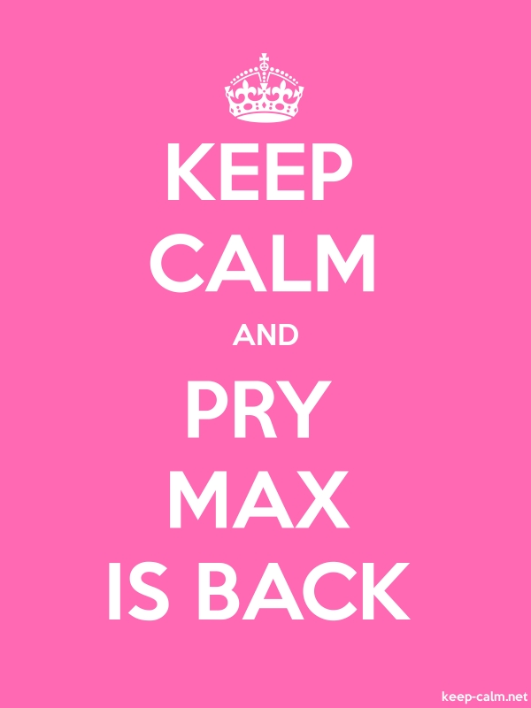 KEEP CALM AND PRY MAX IS BACK - white/pink - Default (600x800)