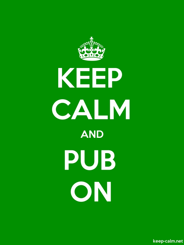 KEEP CALM AND PUB ON - white/green - Default (600x800)