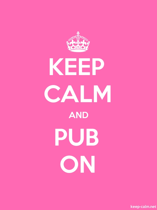 KEEP CALM AND PUB ON - white/pink - Default (600x800)