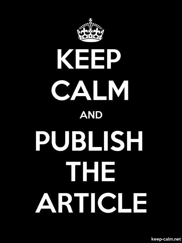 KEEP CALM AND PUBLISH THE ARTICLE - white/black - Default (600x800)