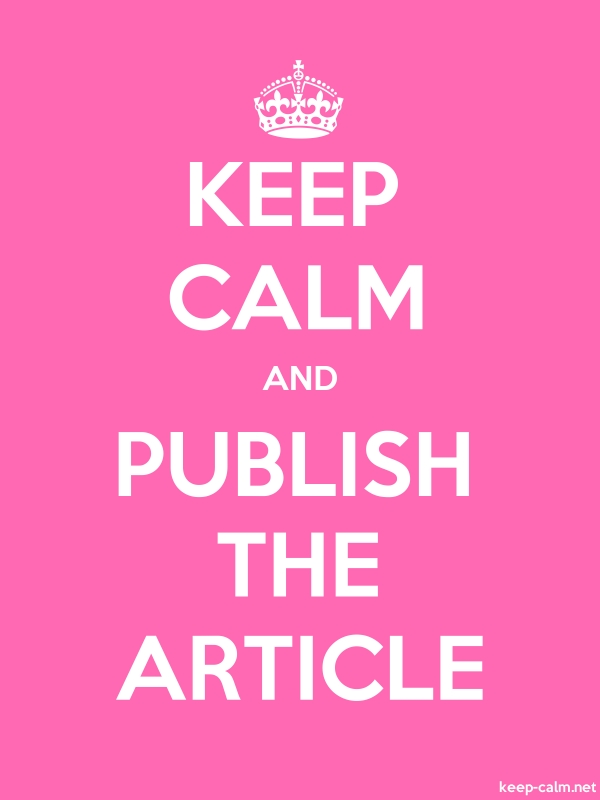 KEEP CALM AND PUBLISH THE ARTICLE - white/pink - Default (600x800)
