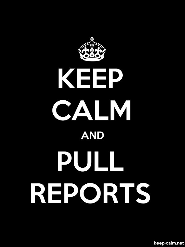 KEEP CALM AND PULL REPORTS - white/black - Default (600x800)