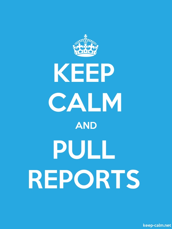 KEEP CALM AND PULL REPORTS - white/blue - Default (600x800)