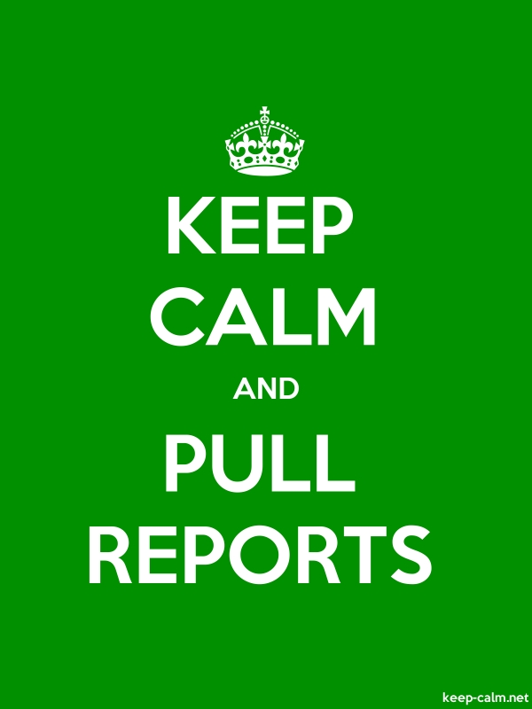 KEEP CALM AND PULL REPORTS - white/green - Default (600x800)