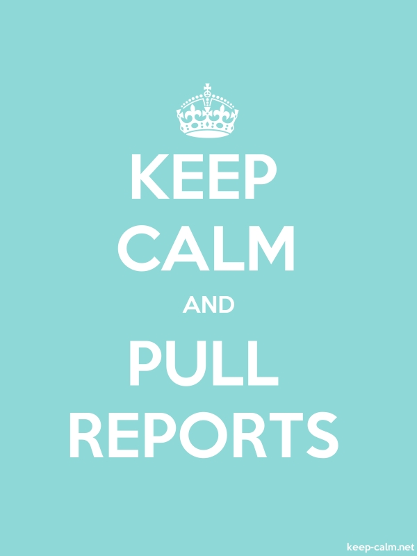 KEEP CALM AND PULL REPORTS - white/lightblue - Default (600x800)
