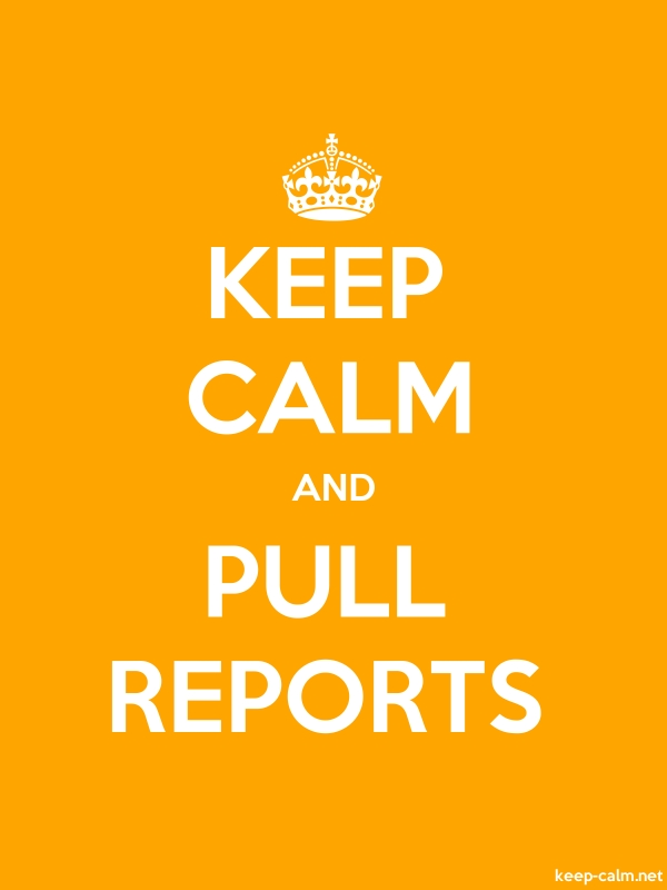 KEEP CALM AND PULL REPORTS - white/orange - Default (600x800)