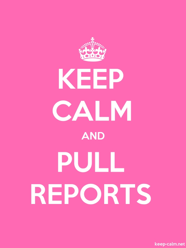 KEEP CALM AND PULL REPORTS - white/pink - Default (600x800)