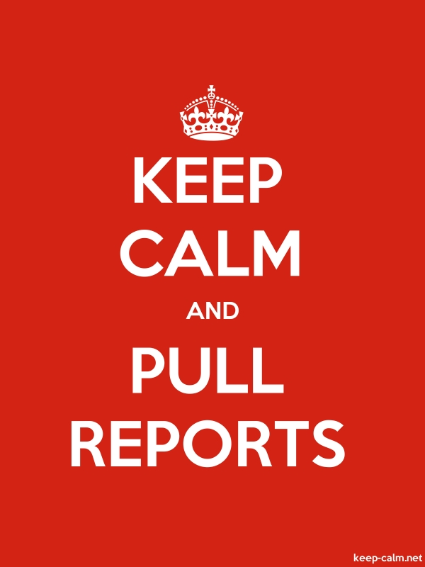 KEEP CALM AND PULL REPORTS - white/red - Default (600x800)