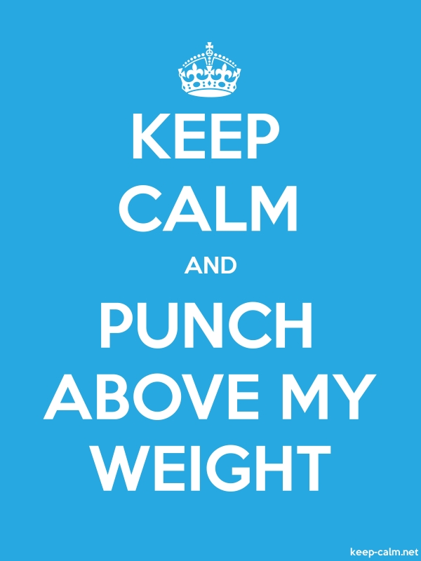 KEEP CALM AND PUNCH ABOVE MY WEIGHT - white/blue - Default (600x800)