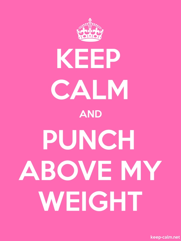 KEEP CALM AND PUNCH ABOVE MY WEIGHT - white/pink - Default (600x800)