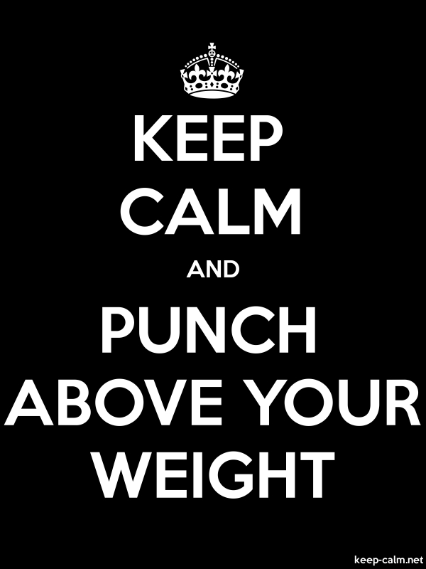 KEEP CALM AND PUNCH ABOVE YOUR WEIGHT - white/black - Default (600x800)