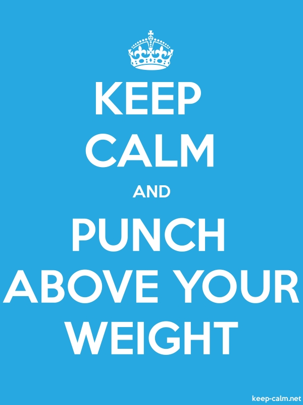KEEP CALM AND PUNCH ABOVE YOUR WEIGHT - white/blue - Default (600x800)