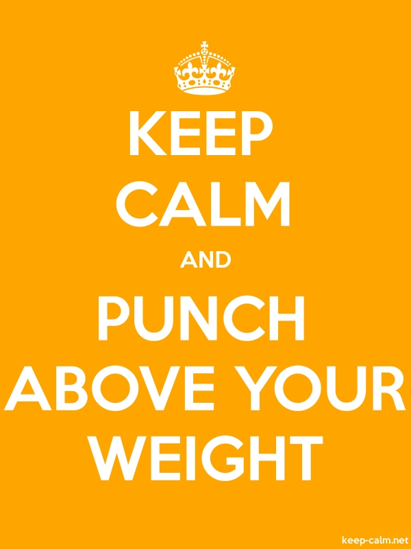 KEEP CALM AND PUNCH ABOVE YOUR WEIGHT - white/orange - Default (600x800)
