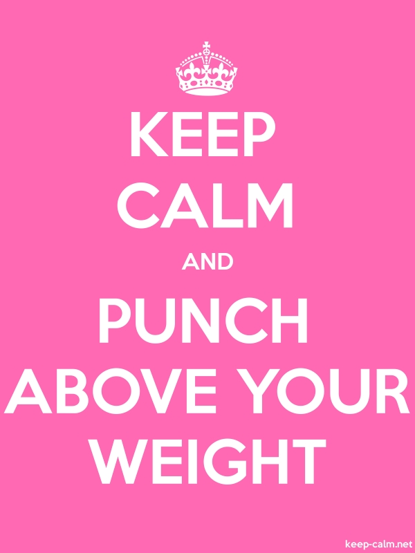 KEEP CALM AND PUNCH ABOVE YOUR WEIGHT - white/pink - Default (600x800)