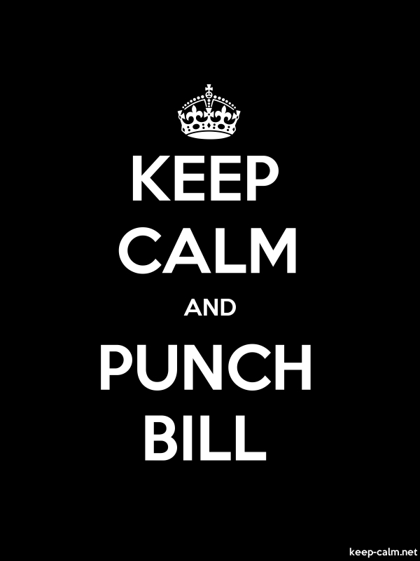 KEEP CALM AND PUNCH BILL - white/black - Default (600x800)