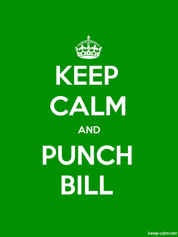 KEEP CALM AND PUNCH BILL - white/green - Default (600x800)