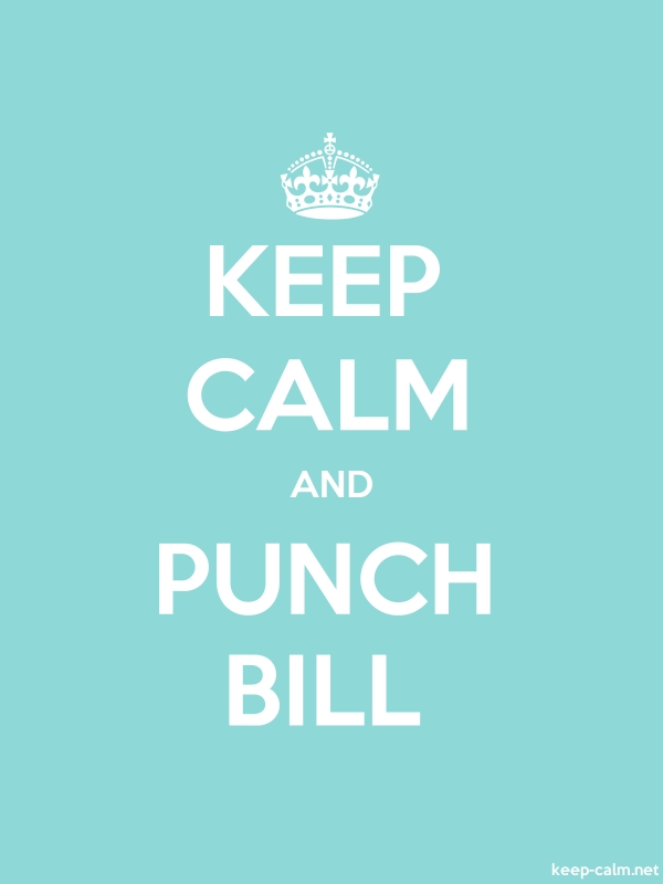 KEEP CALM AND PUNCH BILL - white/lightblue - Default (600x800)