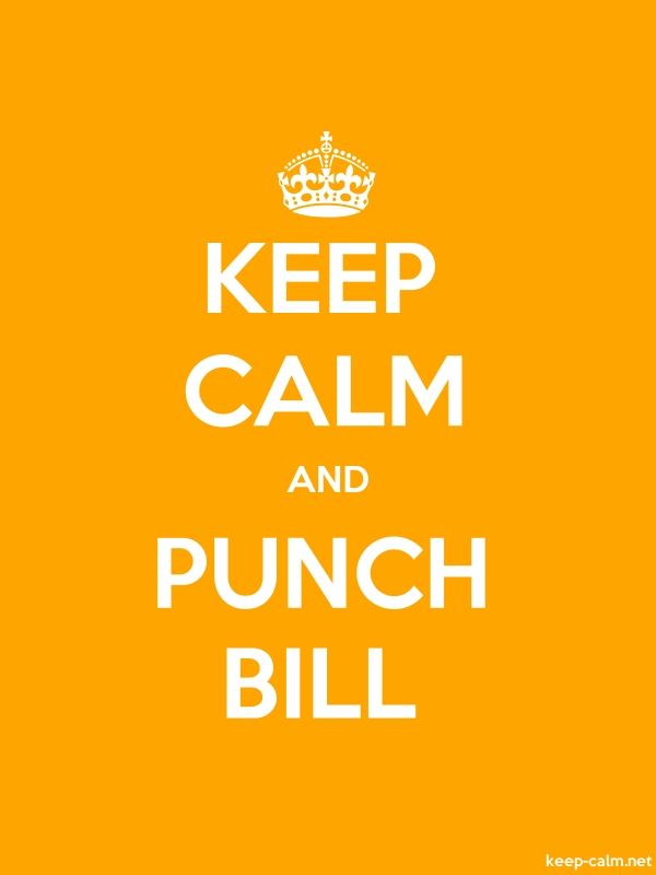 KEEP CALM AND PUNCH BILL - white/orange - Default (600x800)