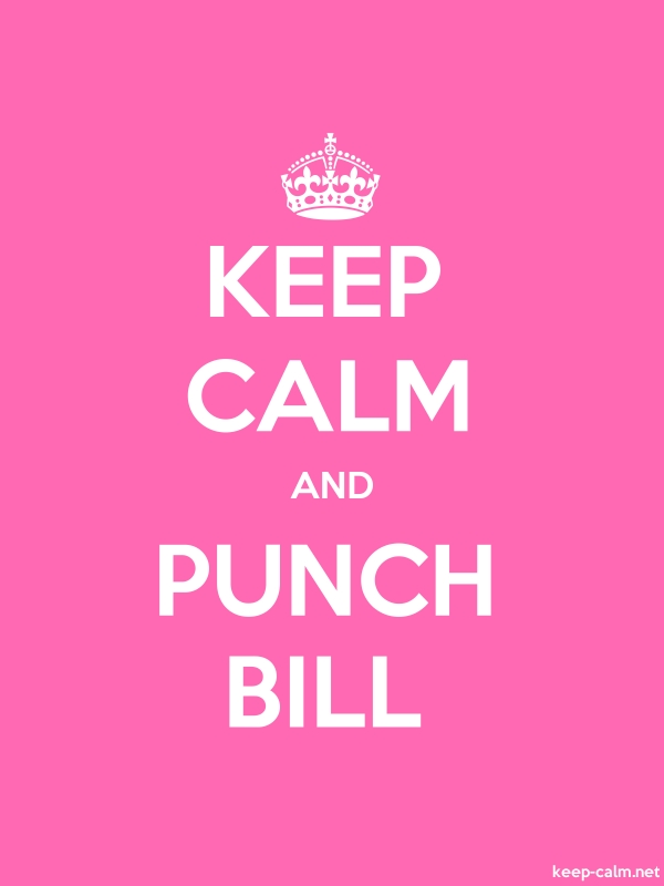 KEEP CALM AND PUNCH BILL - white/pink - Default (600x800)