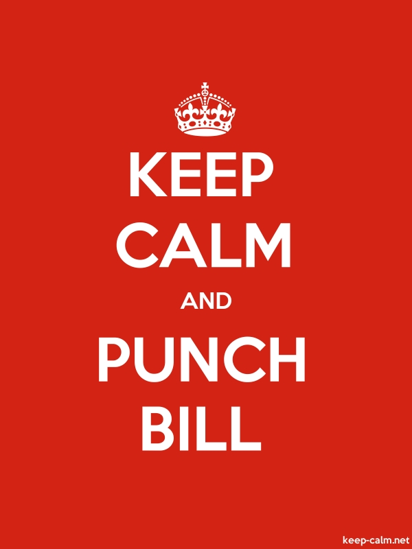 KEEP CALM AND PUNCH BILL - white/red - Default (600x800)