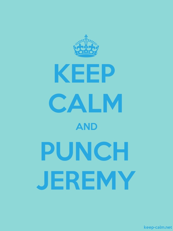 KEEP CALM AND PUNCH JEREMY - blue/lightblue - Default (600x800)