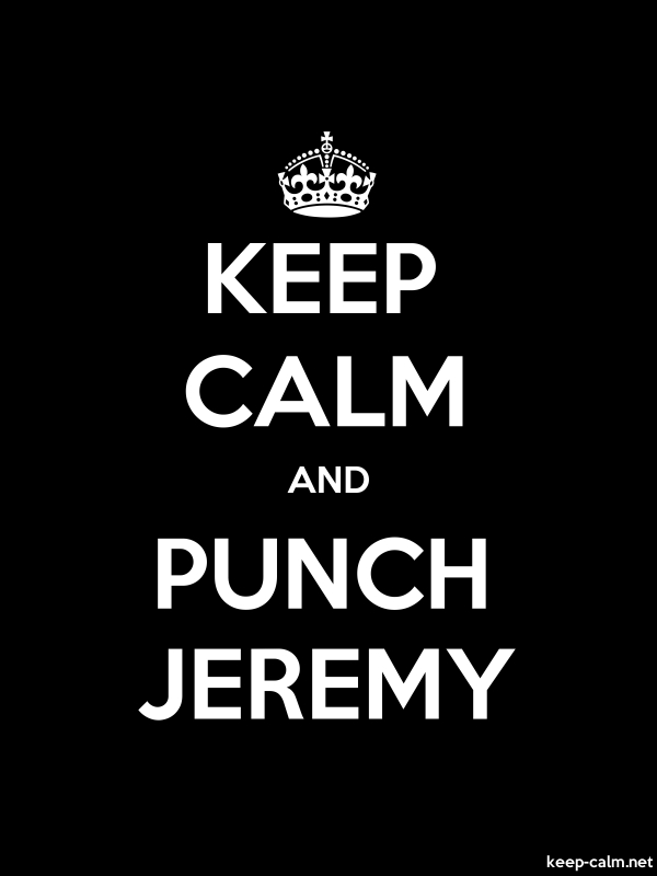 KEEP CALM AND PUNCH JEREMY - white/black - Default (600x800)