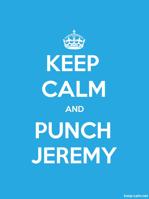 KEEP CALM AND PUNCH JEREMY - white/blue - Default (600x800)