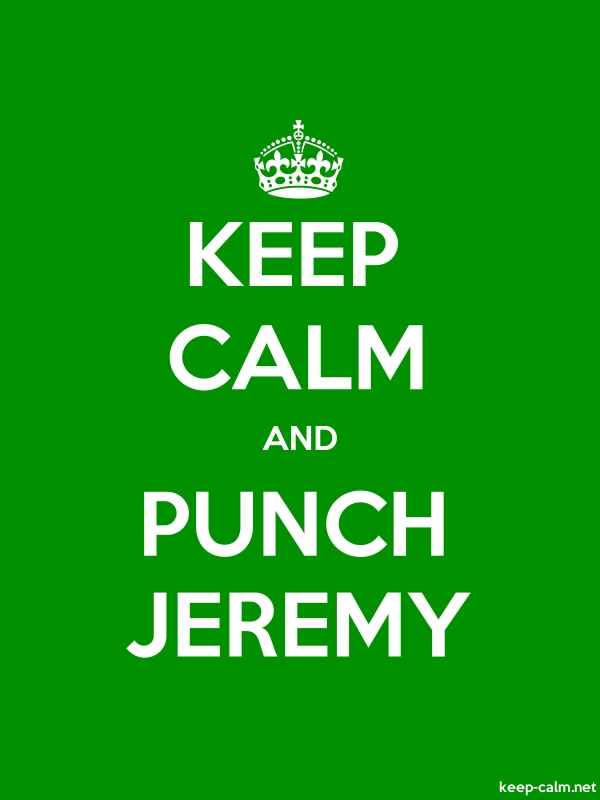 KEEP CALM AND PUNCH JEREMY - white/green - Default (600x800)