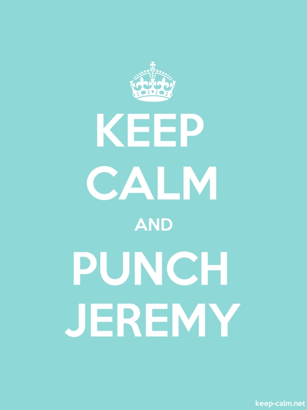 KEEP CALM AND PUNCH JEREMY - white/lightblue - Default (600x800)