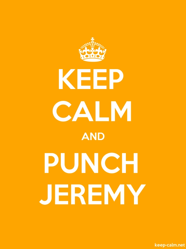 KEEP CALM AND PUNCH JEREMY - white/orange - Default (600x800)