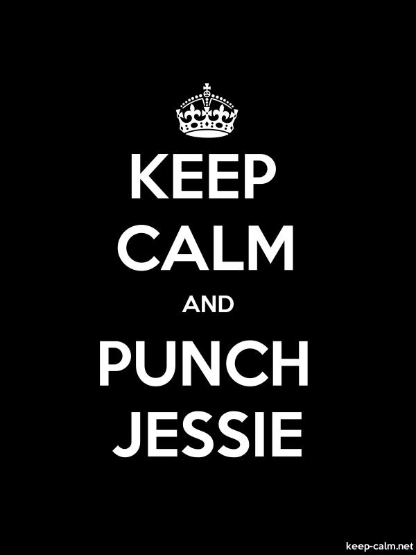 KEEP CALM AND PUNCH JESSIE - white/black - Default (600x800)