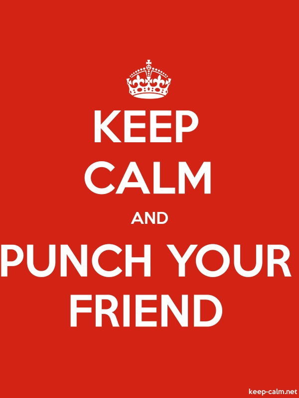 KEEP CALM AND PUNCH YOUR FRIEND - white/red - Default (600x800)