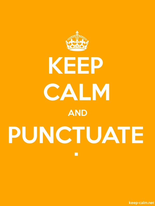 KEEP CALM AND PUNCTUATE . - white/orange - Default (600x800)