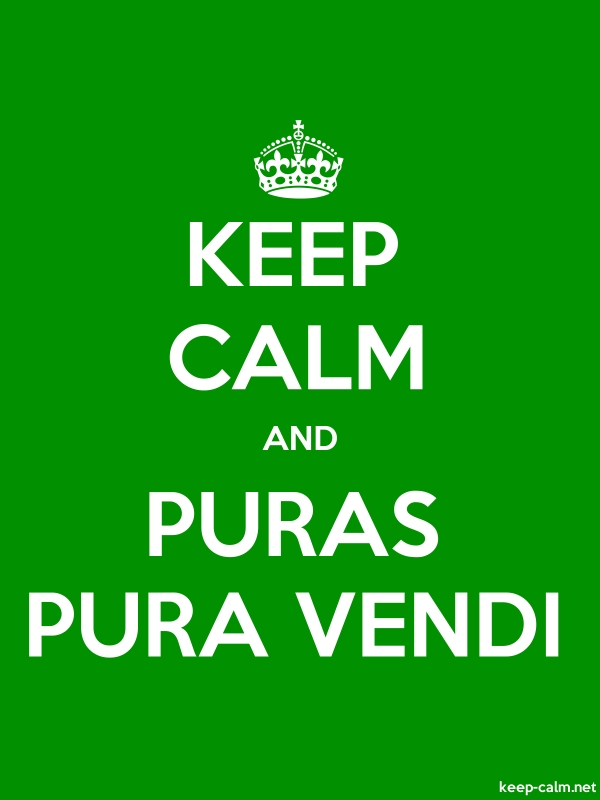 KEEP CALM AND PURAS PURA VENDI - white/green - Default (600x800)