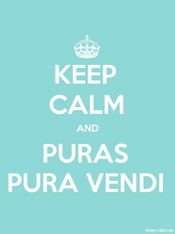KEEP CALM AND PURAS PURA VENDI - white/lightblue - Default (600x800)