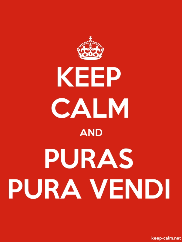 KEEP CALM AND PURAS PURA VENDI - white/red - Default (600x800)