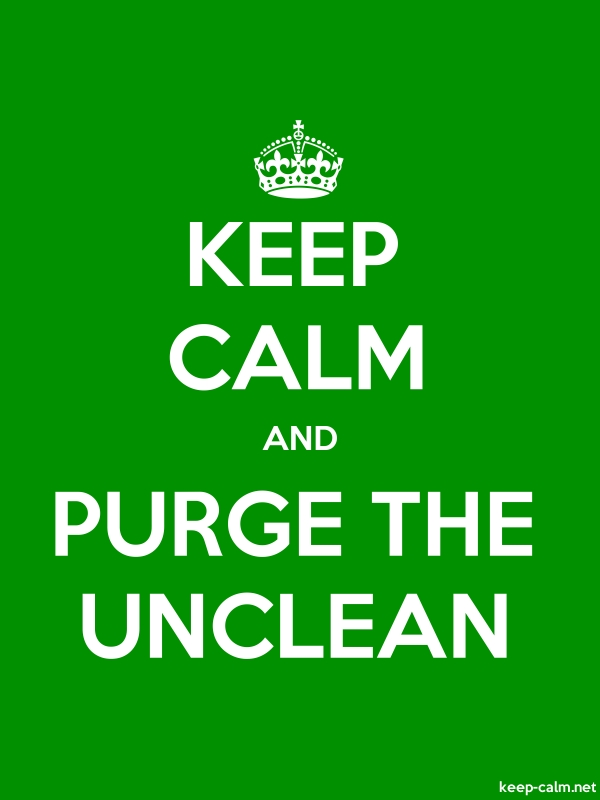 KEEP CALM AND PURGE THE UNCLEAN - white/green - Default (600x800)